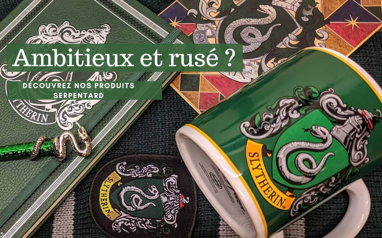 produits serpentard harry potter