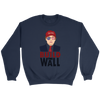 Build The Wall Crewneck Sweatshirt