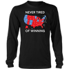 Never Tired Of Winning Long Sleeve