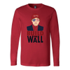 Build The Wall Long Sleeve