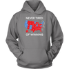 Never Tired Of Winning Hoodie