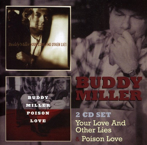 Buddy Miller ‎– Your Love And Other Lies / Poison Love (*NEW-2 CD Set) Two Albums on Two CDs! Brilliant Americana