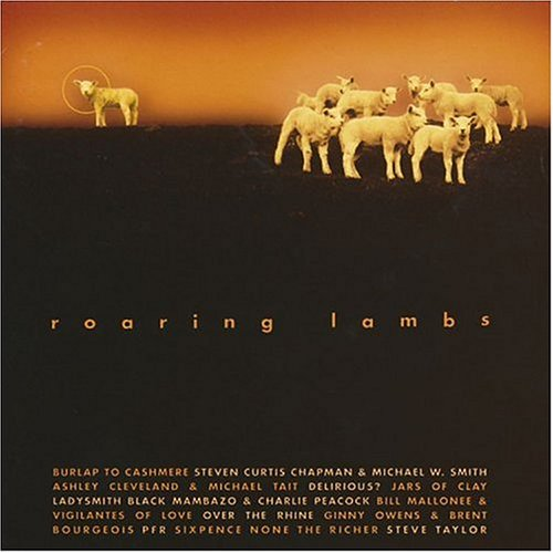 VARIOUS ARTISTS - ROARING LAMBS (*NEW-CD, 2000, Squint) Delirious, Jars of Clay, Over the Rhine, Steve Taylor, Sixpence +