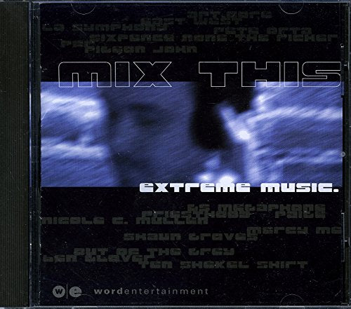 Various ‎– Mix This Extreme Music (*NEW-CD, 2001, Word) Christian rock and hip-hop compilation