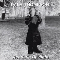 Dale Thompson ‎– Acoustic Daylight (*Used-CD, 1998, Indie) Bride vocalist w Greg Martin