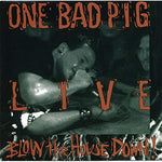 ONE BAD PIG - LIVE BLOW THE HOUSE DOWN (*NEW-CD, 1992, Myrrh)