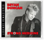 BRYAN DUNCAN - STRONG MEDICINE (*NEW-CD, 2021, Retroactive) Remastered from Sweet Comfort Band Vocalist *PRE-ORDER