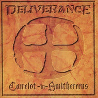 DELIVERANCE - CAMELOT IN SMITHEREENS (*NEW-CD, 1995, Intense Records)