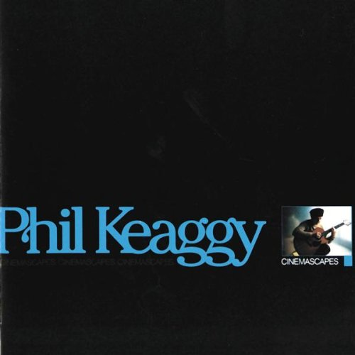 PHIL KEAGGY - CINEMASCAPES (*NEW-CD, 2001, Word)