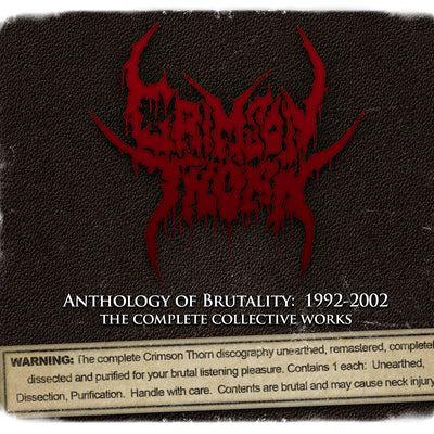 Crimson Thorn - Anthology of Brutality: 1992-2002 The Complete Collective Works (3-CD Set) 2017