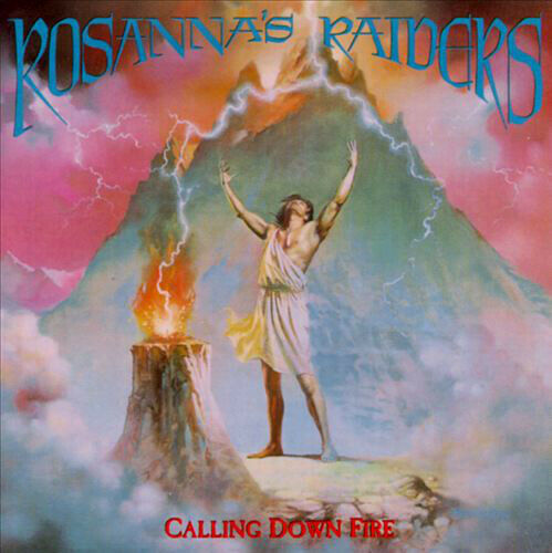ROSANNA'S RAIDERS - CALLING DOWN FIRE (*NEW, VINYL,1989, Refuge) Xian Metal