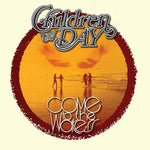 CHILDREN OF THE DAY - COME TO THE WATERS (Collector's Edition) (CD, 2017, Born Twice Records)