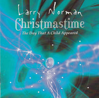 LARRY NORMAN - CHRISTMASTIME (*NEW-CD, 2003, Solid Rock)