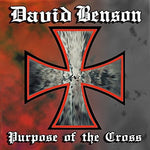 DAVID BENSON - PURPOSE OF THE CROSS (2011, Intense Millennium) Remastered with bonus tracks