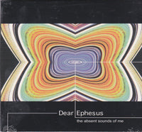 DEAR EPHESUS - ABSENT SOUNDS OF ME (*NEW-CD, 1998, Bulletproof Music)