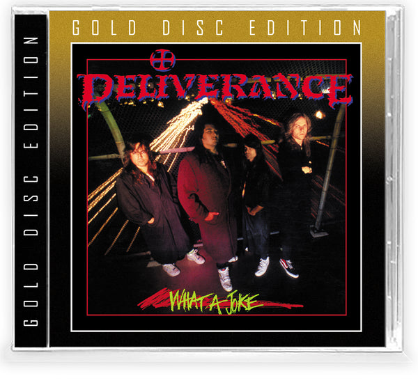 DELIVERANCE - WHAT A JOKE (*NEW-CD, GOLD DISC EDITION, 2020) Bay Area Thrash madness! ***PRE-ORDER