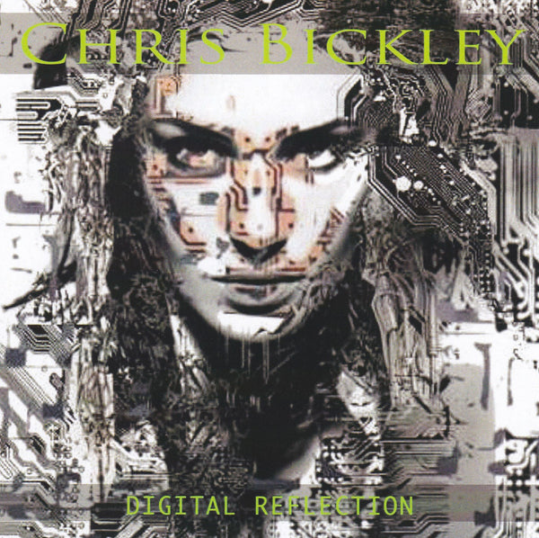 CHRIS BICKLEY - DIGITAL REFLECTION (*NEW-CD, 2017, Shred Guy Records) AOR/Hard Rock Axeman-guitar virtuoso!