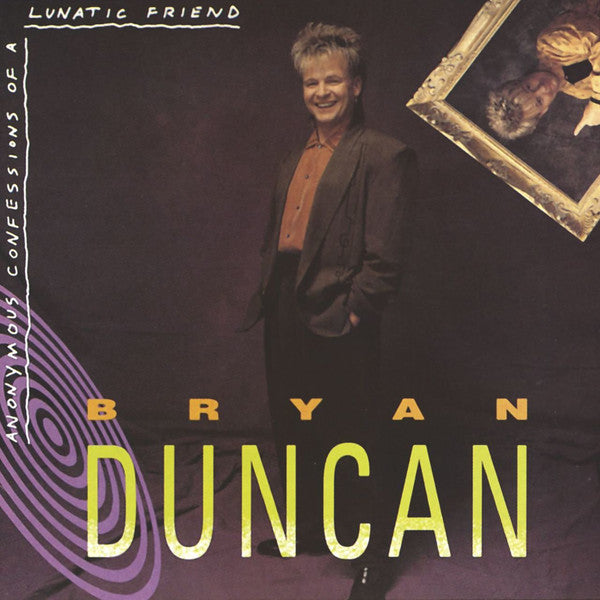 Bryan Duncan ‎– Anonymous Confessions Of A Lunatic Friend (*Pre-Owned CD, 1987, Myrrh) Sweet Comfort Band singer