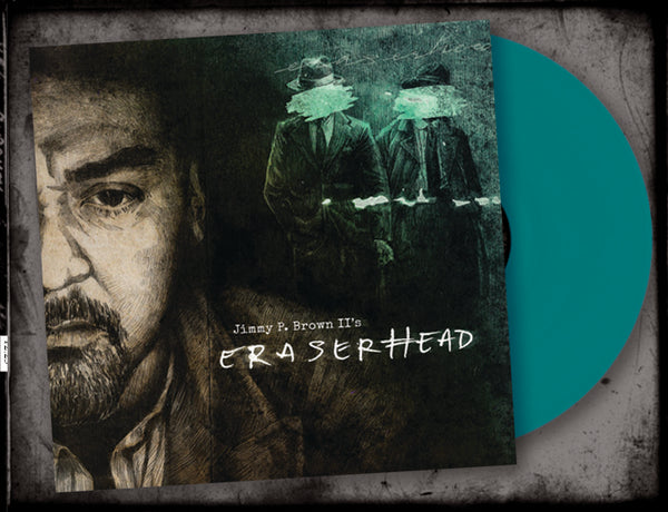 JIMMY P. BROWN II's - ERASERHEAD (*NEW-COLORED VINYL, 2018, Retroactive Records)