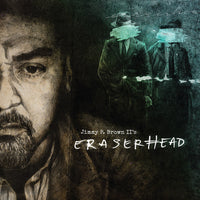 JIMMY P. BROWN II's - ERASERHEAD (*NEW-CD, 2018, Retroactive Records)