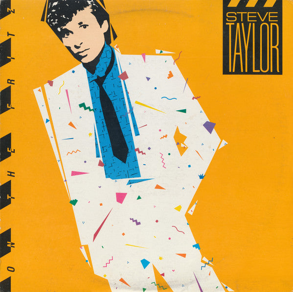 STEVE TAYLOR - ON THE FRITZ (*NEW-VINYL, 1985, Sparrow)