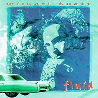 MICHAEL KNOTT - FLUID (*Used-CD, 1995, Alarma)