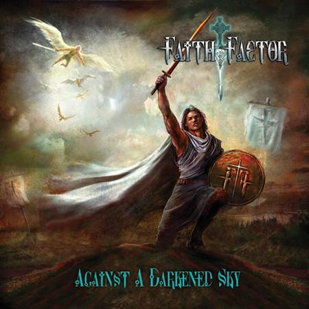 FAITH FACTOR - AGAINST A DARKENED SKY (*NEW-CD, 2008, Retroactive)