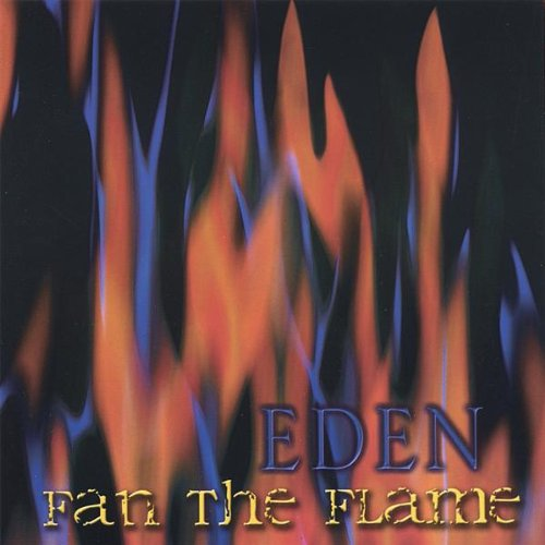 EDEN - FAN THE FLAME (*NEW-CD, 2003, Retroactive Records) Rex Carroll of Whitecross album