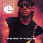 MIKE E - GOOD NEWS FOR BAD TIMEZ (Used-CD, 1992, Reunion) Christian hip-hop/rap