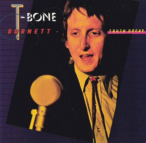 T BONE BURNETT - TRUTH DECAY (*Used-CD, 1986, Tacoma) Alpha Band album
