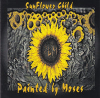 SUNFLOWER CHILD - PAINTED BY MOSES (*CD, 1997, Wooly Records) Indie Christian Alternative