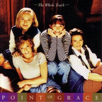 POINT OF GRACE - THE WHOLE TRUTH (*Used-CD, 1995, Word)