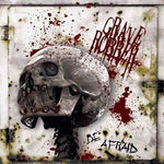GRAVE ROBBER - BE AFRAID (Black Vinyl, 2011, Vinyl Remains)