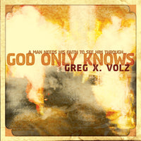 GREG X VOLZ - GOD ONLY KNOWS (CD, 2009) Indie Rock CCM! Petra vocalist