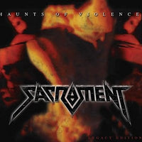 SACRAMENT - HAUNTS OF VIOLENCE (Legacy Edition) (*NEW-CD, 2014, Retroactive Records)