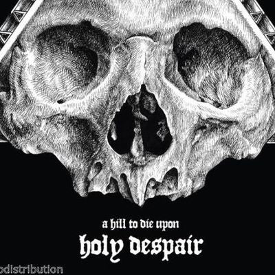 A HILL TO DIE UPON - HOLY DESPAIR CD