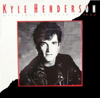 Kyle Henderson ‎– More Than The Look Of Love (*Pre-Owned Vinyl, 1985, Kerygma) Classic CCM rock ala Bryan Adams/John Cougar