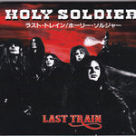 HOLY SOLDIER - LAST TRAIN (*NEW-VINYL, Black, 2017, Roxx Records)