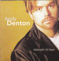 ANDY DENTON (LEGEND 7) - MIDNIGHT OF HOPE (*Used-CD, 1999, KMG)