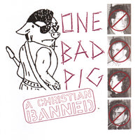 ONE BAD PIG - A CHRISTIAN BANNED - (*NEW-CD) 1986 Original Demo