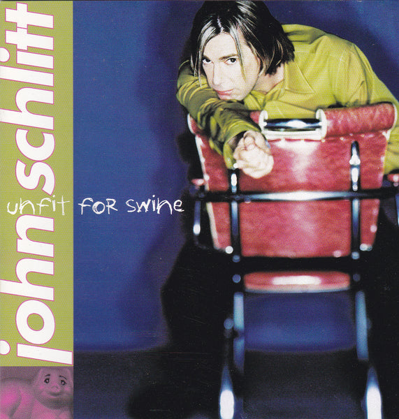 JOHN SCHLITT - UNFIT FOR SWINE (*Used-CD, 1996)