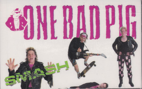 ONE BAD PIG - SMASH (*NEW-TAPE, 1989, Pure Metal Records)