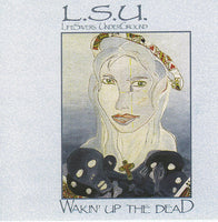 L.S.U. - WAKIN' UP THE DEAD + LIVE AT C-STONE VOL 2 (*NEW-CD, 2000, M8)