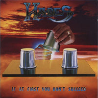 HADES - IF AT FIRST YOU DON'T SUCCEED + DEMOS 30th Anniversary Edition (*NEW-2 CD Set, 2018, Dark Decent Records) Elite Thrash!