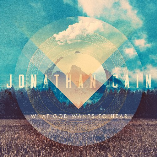 JONATHAN CAIN - WHAT GOD WANTS TO HEAR (*NEW-CD, 2016) Christian solo release from Journey singer! AOR