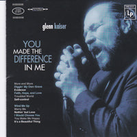 GLENN KAISER - YOU MADE THE DIFFERENCE IN ME (*Used-CD, 1998, Grrr)