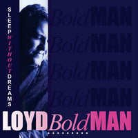 LOYD BOLDMAN (Prodigal vocalist) - SLEEP WITHOUT DREAMS (30th Anniversary Edition) (*NEW-CD, 2018, Retroactive)
