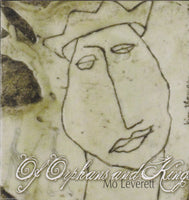 MO LEVERETT - OF ORPHANS & KINGS (*NEW-CD, 2008, Indie) Mark Heard-like folkster