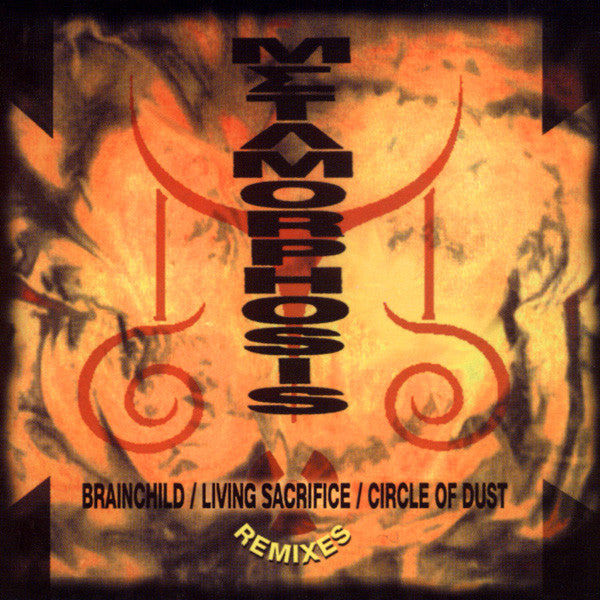 Brainchild  / Living Sacrifice / Circle Of Dust ‎– Metamorphosis (*NEW-CD, 2004, Retroactive Records)