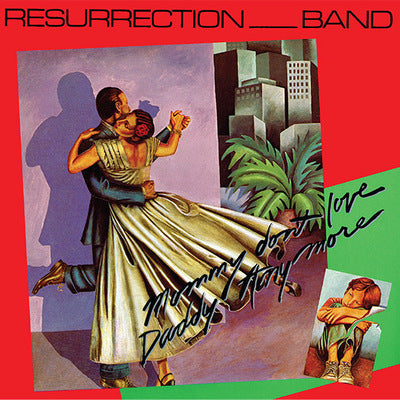 RESURRECTION BAND - MOMMY DON'T LOVE DADDY ANYMORE (*Pre-Owned, Light Records) gatefold